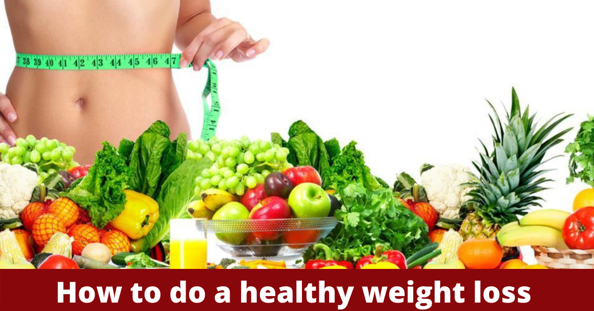 How to do a healthy weight loss