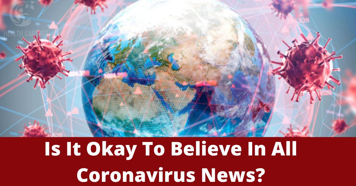 Is It Okay To Believe In All Coronavirus News