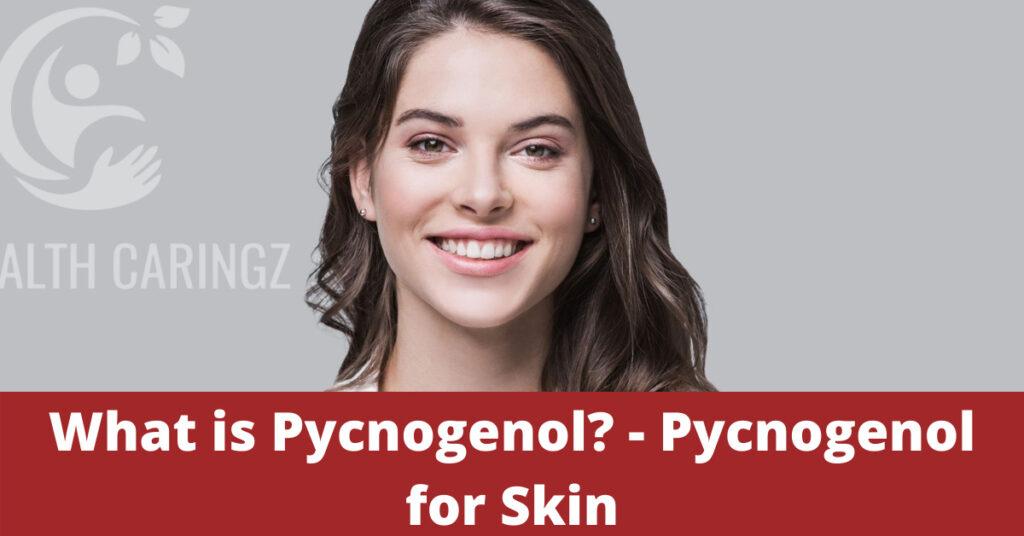 What is Pycnogenol