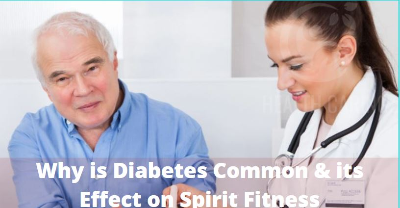 Why is Diabetes Common & its Effect on Spirit Fitness