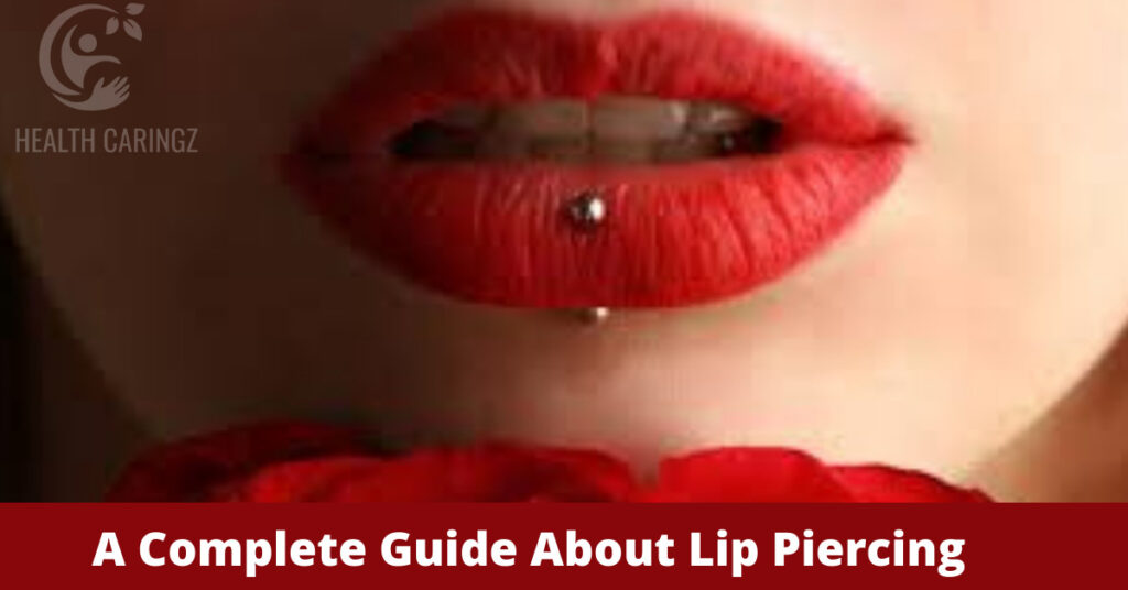 A Complete Guide About Lip Piercing