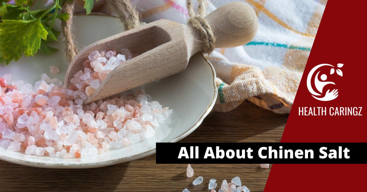 All About Chinen Salt