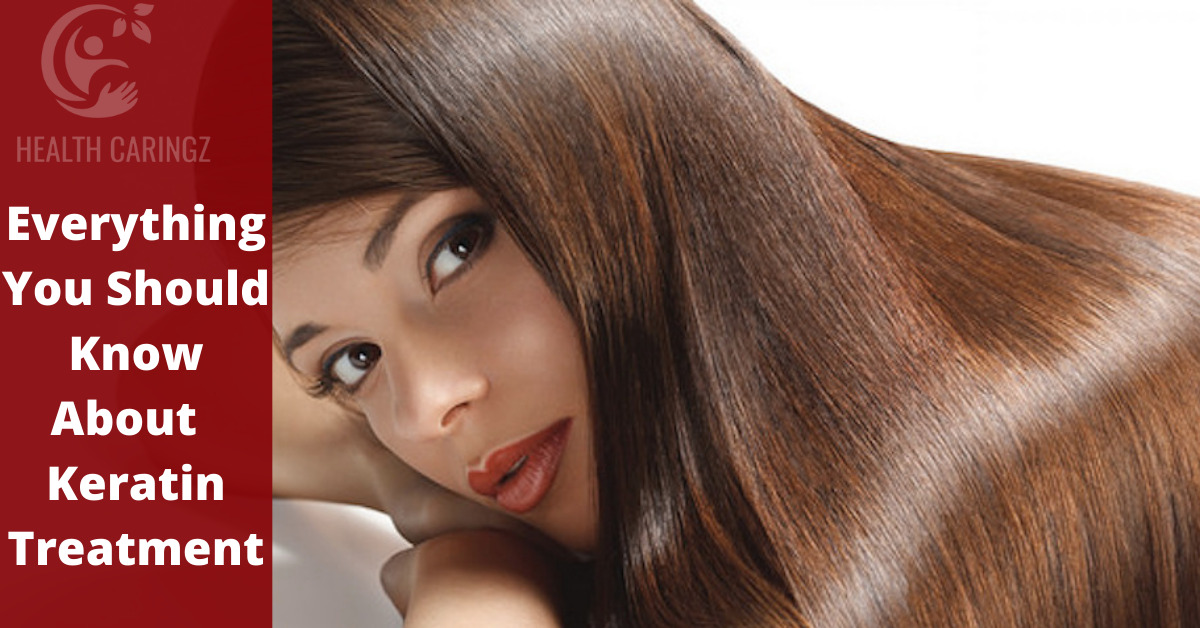 Everything You Should Know About Keratin Treatment