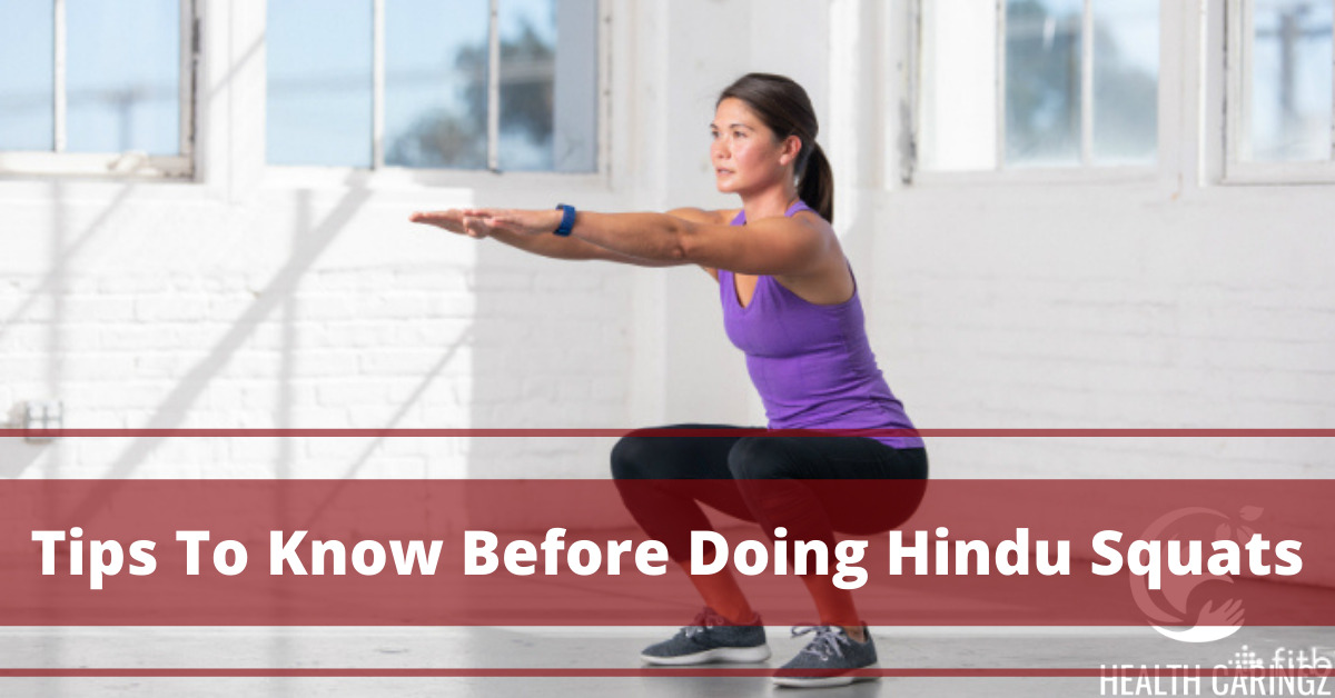 Tips To Know Before Doing Hindu Squats