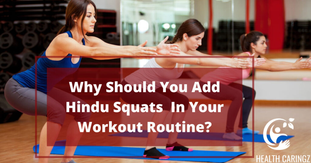 Why Should You Add Hindu Squats In Your Workout Routine