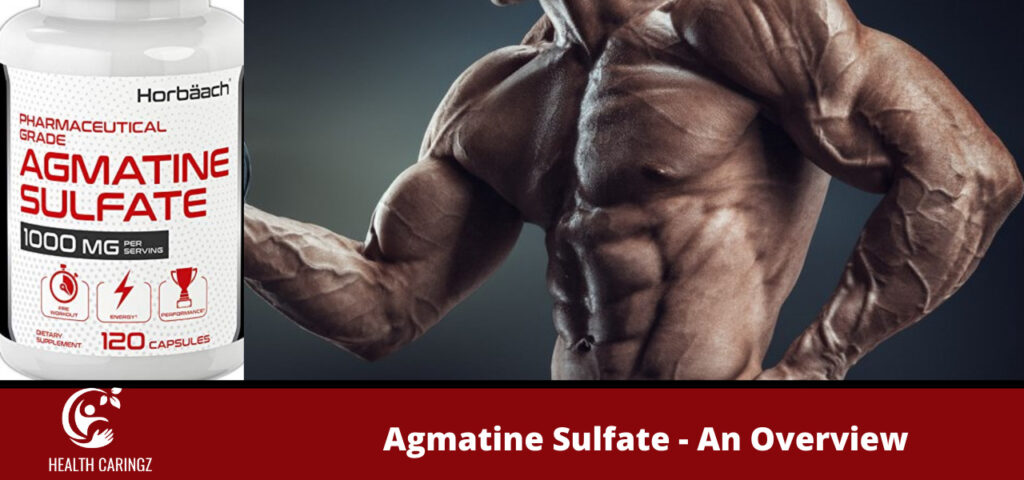 Agmatine Sulfate - An Overview