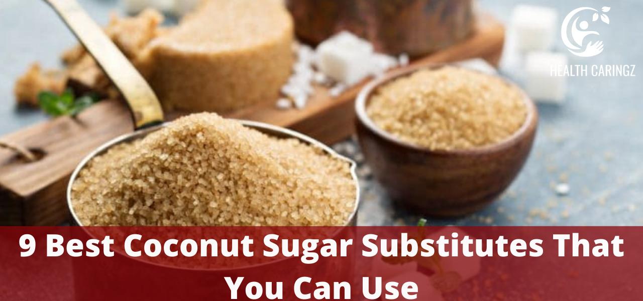 9 Best Coconut Sugar Substitutes That