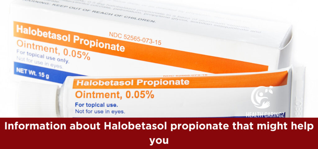 Information about Halobetasol propionate that might help you