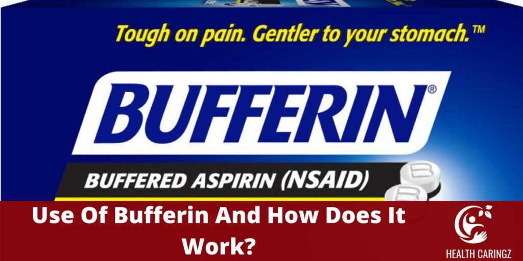 Use Of Bufferin And How Does It
