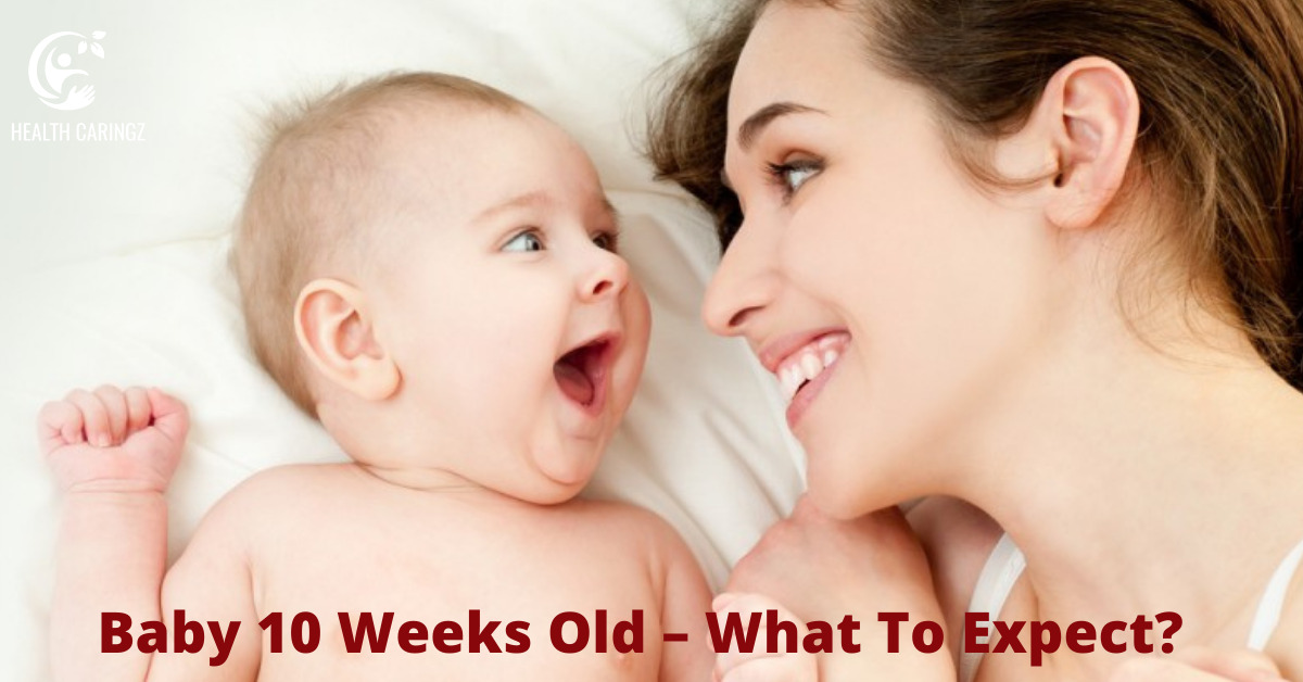 Baby 10 Weeks Old – What To