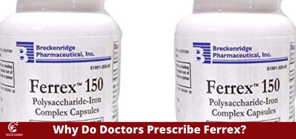 Why Do Doctors Prescribe Ferrex