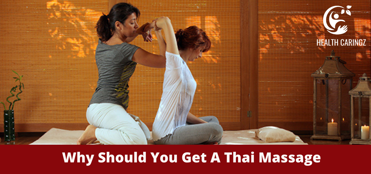 Why Should You Get A Thai Massage