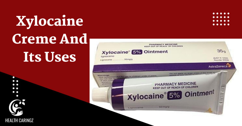 Xylocaine Creme And Its Uses